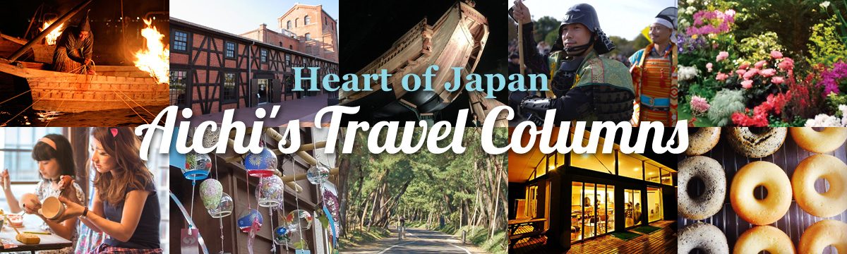 Heart of Japan Aichi's Travel Columns