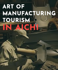 ART OF MANUFACTURING TOURISM IN AICHI