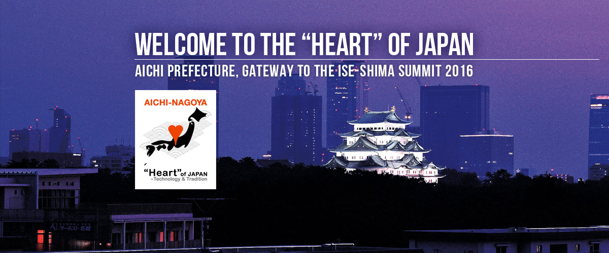 Aichi - Gateway to the G7 Ise-Shima Summit 2016